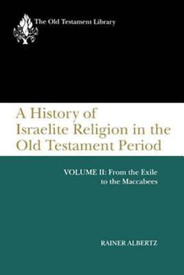 A History of Israelite Religion in the Old Testament Period, Volume II [ePub Ebook]