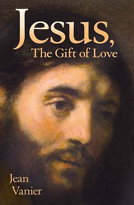 Jesus the Gift of Love