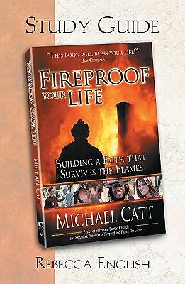 Fireproof Your Life Study Guide