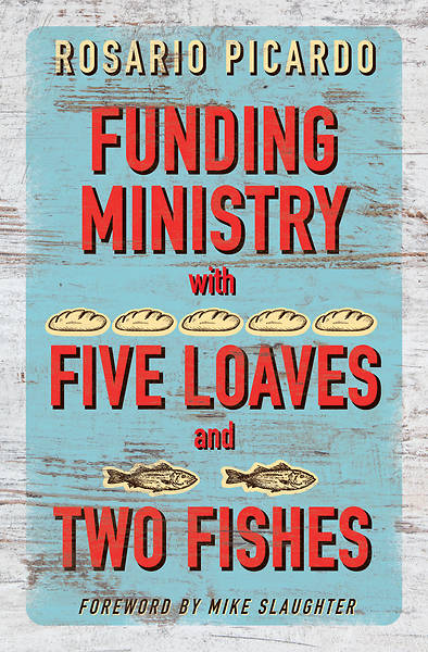 Funding Ministry with Five Loaves and Two Fishes - eBook [ePub]