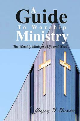 A Guide to Worship Ministry