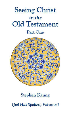 Seeing Christ in the Old Testament (Part One)