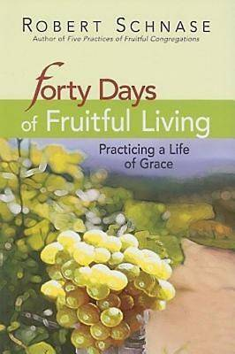 Forty Days of Fruitful Living