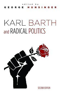 Karl Barth and Radical Politics, Second Edition
