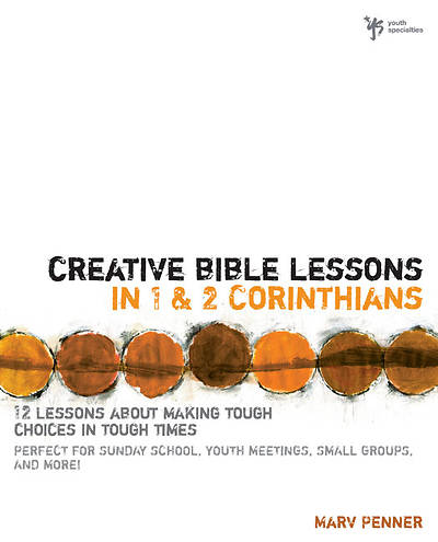 Creative Bible Lessons in 1 and 2 Corinthians