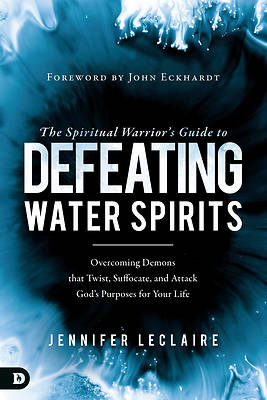 The Spiritual Warriors Guide to Defeating Water Spirits