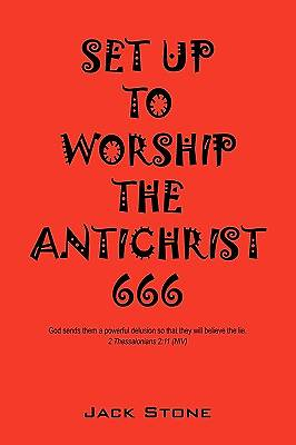 Set Up to Worship the Antichrist