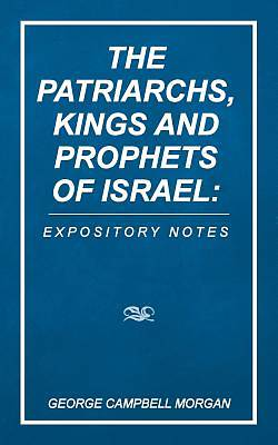 The Patriarchs, Kings and Prophets of Israel