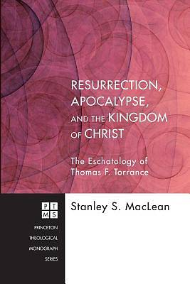 Resurrection, Apocalypse, and the Kingdom of Christ