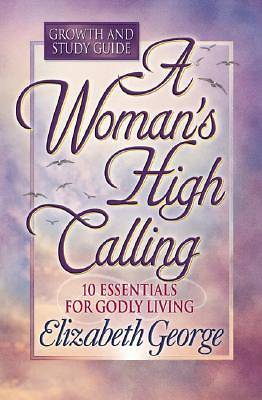 A Womans High Calling Growth and Study Guide [ePub Ebook]