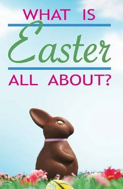 What Is Easter All About? - Pack of 25