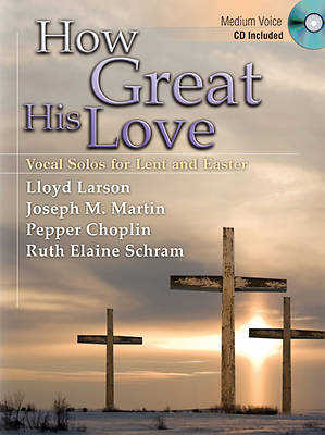 How Great His Love Vocal Solo Book with Accompaniment CD