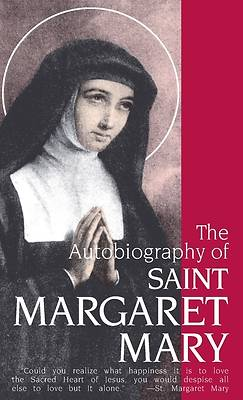 The Autobiography of St. Margaret Mary Alacoque