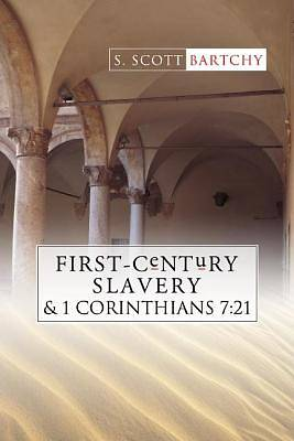 First-Century Slavery and the Interpretation of 1 Corinthians 7