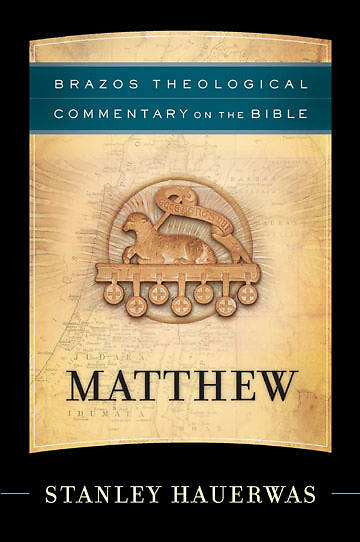 Brazos Theological Commentary on the Bible - Matthew