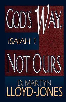 Gods Way Not Ours