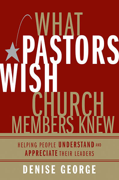 What Pastors Wish Church Members Knew