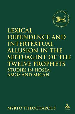 Lexical Dependence and Intertextual Allusion in the Septuagint of the Twelve Prophets