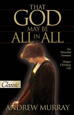 That God May Be All in All (a Pure Gold Classic)
