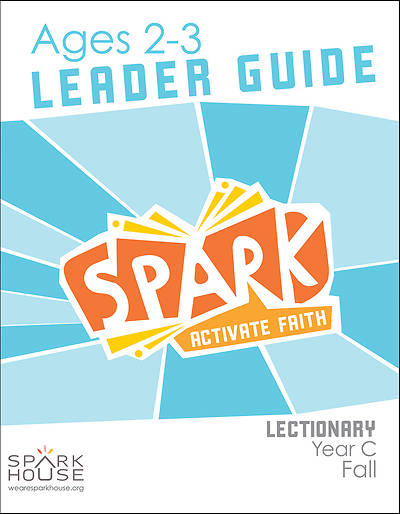 Spark Lectionary Ages 2-3 Leader Guide Fall Year C