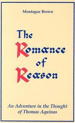 The Romance of Reason