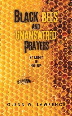 Black Bees and Unanswered Prayers
