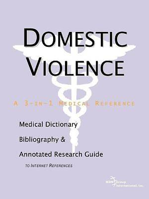 Domestic Violence - A Medical Dictionary, Bibliography, and Annotated Research Guide to Internet References [Adobe Ebook]