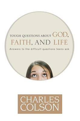 Tough Questions about God, Faith and Life