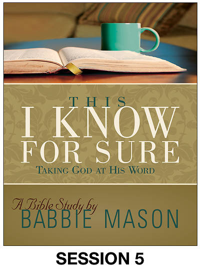 This I Know For Sure - Womens Bible Study Streaming Video Session 5