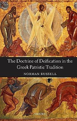 The Doctrine of Deification in the Greek Patristic Tradition
