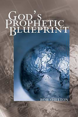 Gods Prophetic Blueprint