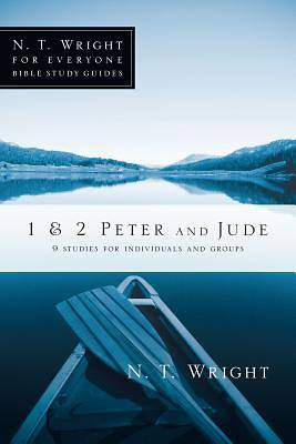 N. T. Wright for Everyone Bible Study Guides - 1 & 2 Peter and Jude