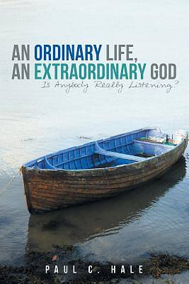 An Ordinary Life, an Extraordinary God