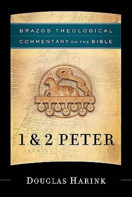 Brazos Theological Commentary on the Bible - 1 & 2 Peter