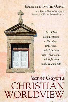 Jeanne Guyons Christian Worldview
