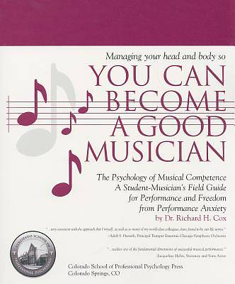 Managing Your Head and Body So You Can Become a Good Musician