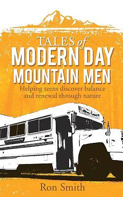 Tales of Modern Day Mountain Men