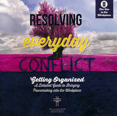 Resolving Everyday Conflict Workpl Guide