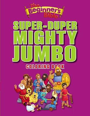 The Beginners Bible Super-Duper, Mighty, Jumbo Coloring Book