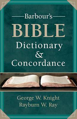 Barbours Bible Dictionary and Concordance