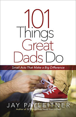 101 Things Great Dads Do