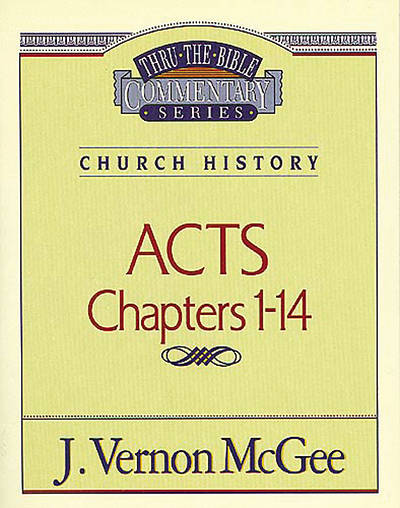 Thru the Bible Commentary - Acts