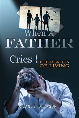 When a Father Cries!