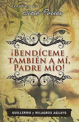Bendiceme Tambien A Mi, Padre Mio! = Also Bless Me, My Father!