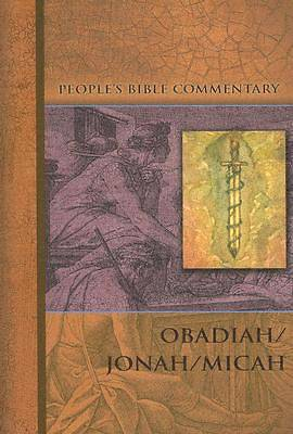 Peoples Bible Commentary Series - Obadiah, Jonah, Micah