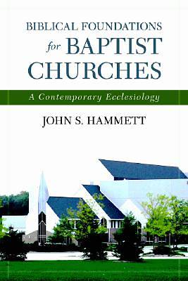 Biblical Foundations for Baptist Churches