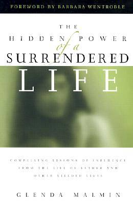 The Hidden Power of a Surrendered Life