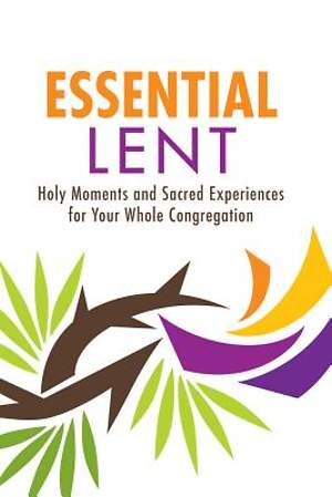 Essential Lent