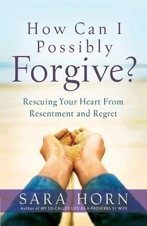 How Can I Possibly Forgive? [ePub Ebook]