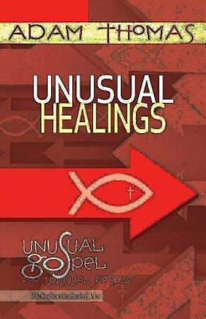 Unusual Healings Personal Reflection Guide